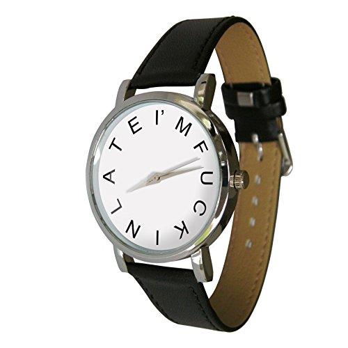 I m F ckin spaet Design Armbanduhr mit einem echtem Leder Strap